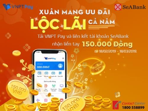 Lì xì cho khách mở tài khoản SeABank và kết nối ví điện tử VNPT Pay