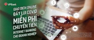 VPBank online miễn hoàn toàn 3 loại phí cho khách hàng doanh nghiệp mới