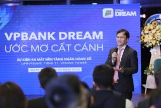 Chính thức ra mắt nền tảng ngân hàng số VPBank Dream
