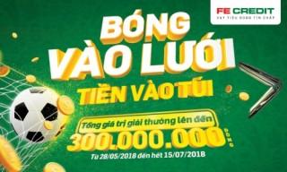 FE CREDIT khuyến mãi hoàn tiền lên đến 300 triệu đồng