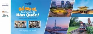 Khám phá điểm mới với chủ đề 'Bố mẹ ơi, con thích đi Hàn Quốc'