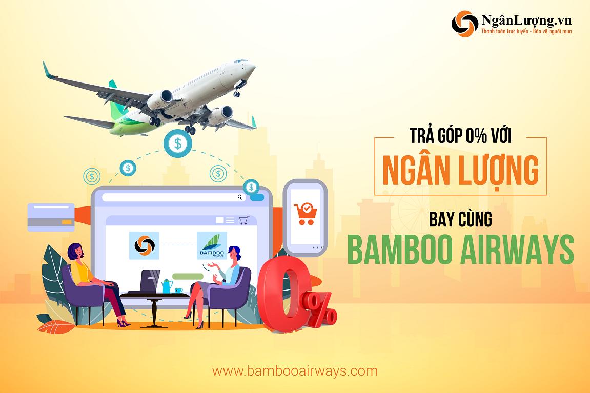 Lần đầu tiên khách hàng Bamboo Airways có thể mua trả góp vé máy bay lãi suất 0% qua Ngânlượng.vn
