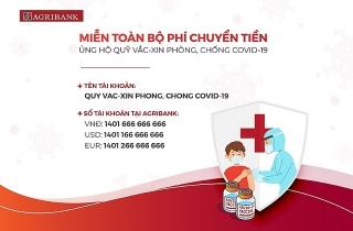 Agribank miễn phí cho các giao dịch chuyển tiền đến Quỹ vắc-xin phòng Covid-19