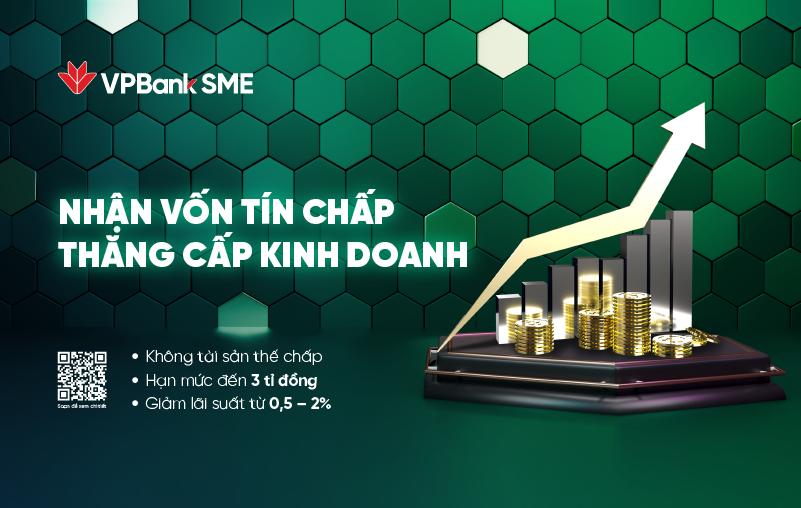 VPBank giảm tới 2% lãi suất, tăng hạn mức vay tín chấp lên 3 tỷ đồng hỗ trợ SME