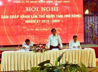 Đảng ủy cơ quan NHTW:  Phấn đấu hoàn thành các nhiệm vụ chính trị của Ngành