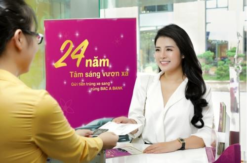 BAC A BANK: Khuyến mại tiền gửi hấp dẫn mừng 24 năm thành lập