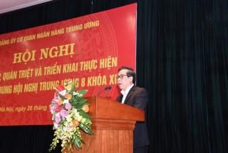 Đảng ủy cơ quan NHTW quán triệt các nội dung của Hội nghị Trung ương 8