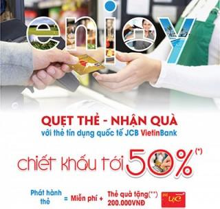 Quẹt thẻ - nhận quà với thẻ tín dụng JCB VietinBank