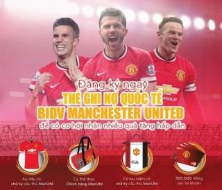 Ưu đãi đặc biệt khi phát hành thẻ BIDV Manchester United tại TP.HCM