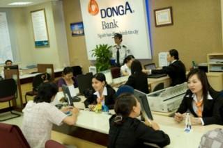 Ngân hàng Đông Á tăng lãi suất huy động VND các kỳ hạn ngắn