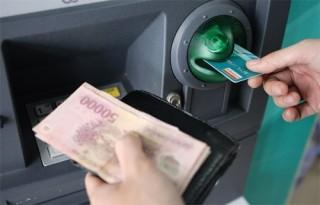 Chính thức nâng hạn mức rút tiền tại ATM từ 1/7