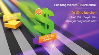 TPBank eBank: Tự động chọn hình thức chuyển tiền liên ngân hàng nhanh nhất
