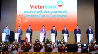 Khai trương Ngân hàng TNHH Công Thương Việt Nam tại Lào