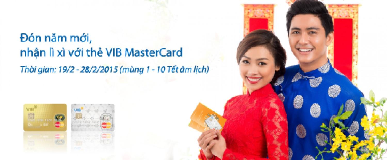Đón năm mới – nhận lì xì với thẻ VIB MasterCard
