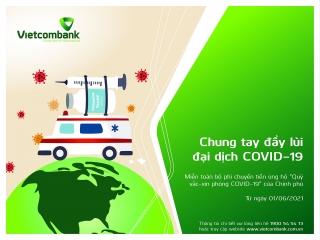 Vietcombank công bố số tài khoản tiếp nhận ủng hộ Quỹ vắc-xin phòng Covid-19