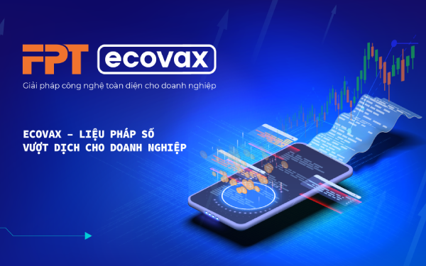 FPT tặng 1 năm sử dụng gói giải pháp số FPT eCovax