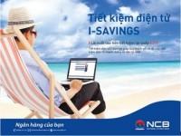 NCB ưu đãi khách hàng gửi tiết kiệm điện tử I – Savings