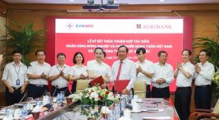 Agribank và EVNNPC hướng đến mục tiêu trở thành đối tác chiến lược