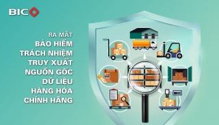 BIC ra mắt bảo hiểm trách nhiệm  truy xuất nguồn gốc dữ liệu hàng hóa chính hãng