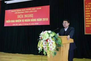 Năm 2018: Ngành Ngân hàng Lào Cai phấn đấu tăng trưởng tín dụng 10% so với 2017