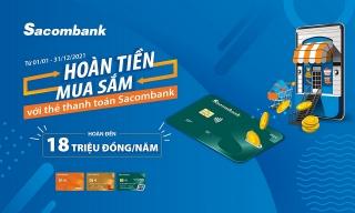 Được hoàn tiền mua sắm suốt năm 2021 với thẻ thanh toán Sacombank