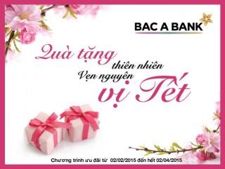Hưởng vẹn nguyên vị Tết với quà tặng hấp dẫn từ BAC A BANK