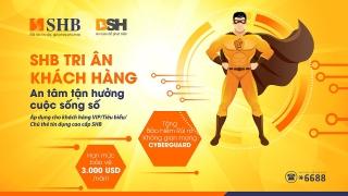 SHB tặng khách hàng cao cấp bảo hiểm an ninh mạng với hạn mức 3.000 USD/năm