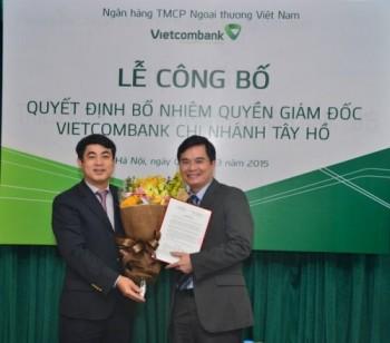 Vietcombank điều động và bổ nhiệm Quyền Giám đốc Vietcombank Tây Hồ
