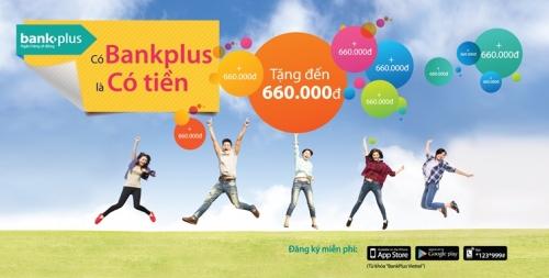 Dùng Bankplus, ai cũng có quà