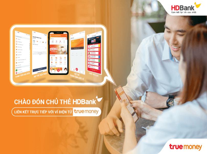 Ví điện tử TrueMoney hợp tác cùng HDBank nâng tầm trải nghiệm người dùng
