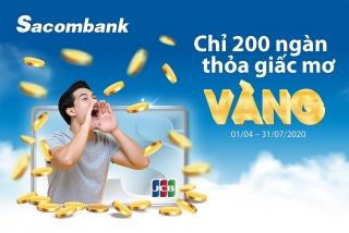 Cơ hội trúng vàng khi mua sắm từ 200.000 đồng với thẻ Sacombank JCB
