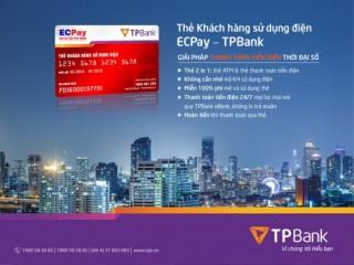 Thanh toán tiền điện nhanh và tiện ích với thẻ ECPay – TPBank