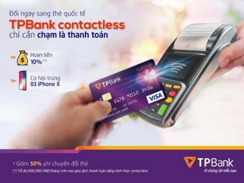 Cơ hội trúng iPhoneX dành cho chủ thẻ quốc tế TPBank contactless