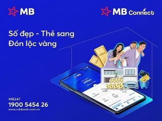 """MB CONNECT: """"Số đẹp – Thẻ sang – Đón lộc vàng"""""""