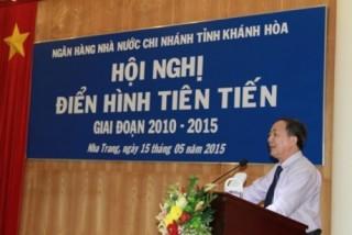 NHNN chi nhánh Khánh Hòa: Tổ chức Hội nghị điển hình tiên tiến giai đoạn 2010-2015