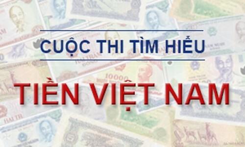 """Công bố đáp án Cuộc thi """"Tìm hiểu về tiền Việt Nam"""""""