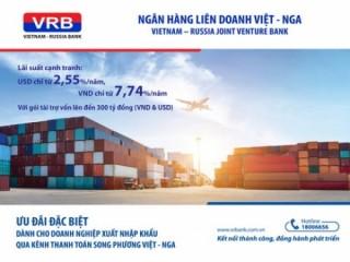 Ưu đãi dành cho DN xuất nhập khẩu qua kênh thanh toán song phương Việt – Nga