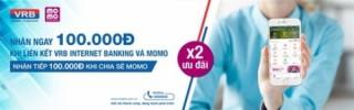 Nhận ngay 100.000 đồng khi liên kết MoMo và VRB Internet Banking