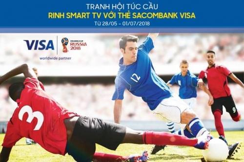 Chủ thẻ Sacombank Visa nhận ưu đãi mùa World Cup