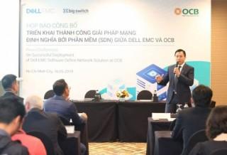 OCB và DELL EMC Việt Nam hợp tác triển khai giải pháp SDN