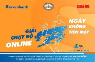 Sacombank tổ chức giải chạy trực tuyến hưởng ứng ngày không tiền mặt 2020