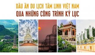 Dấu ấn du lịch Việt Nam qua những công trình kỷ lục