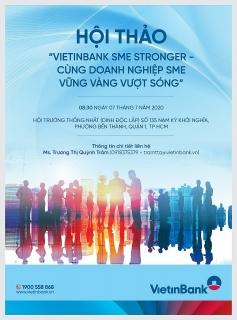 """Sắp diễn ra hội thảo """"VietinBank SME Stronger - cùng Doanh nghiệp vững vàng vượt sóng"""""""