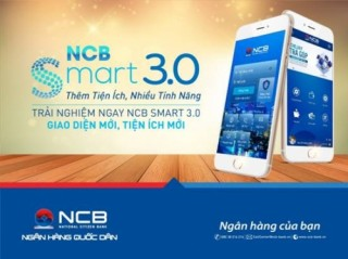 NCB Smart 3.0 thêm tiện ích – nhiều tính năng