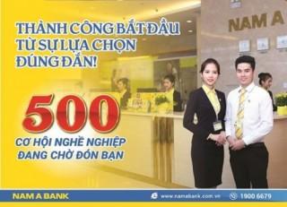 500 cơ hội nghề nghiệp tại NamA Bank
