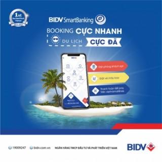 Booking cực nhanh – du lịch cực đã với BIDV SmartBanking