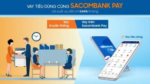 """""""Vay tiêu dùng nhanh"""" qua ứng dụng Sacombank Pay"""