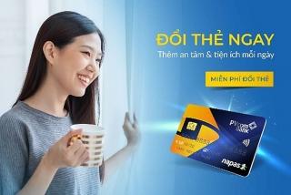 PVcomBank miễn phí đổi thẻ chip nội địa trên toàn hệ thống