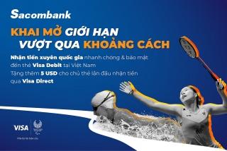 Được tặng 5 USD khi nhận tiền từ nước ngoàibằng thẻ Sacombank Visa Debit