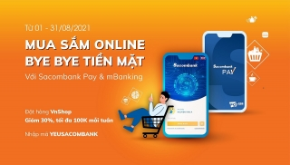 """Mua sắm online - Bye bye tiền mặt"" với Sacombank"